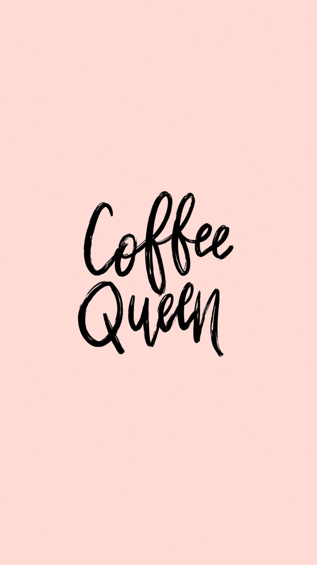 Iphone Wallpapers Free Iphone Wallpaper Coffee Queen Iphonewallpaperquotes Art Drawing Community Explore Discover The Best And The Most Inspiring Art Drawings Ideas Trends From All